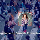 RGPD - Regulamento Geral Proteção Dados
