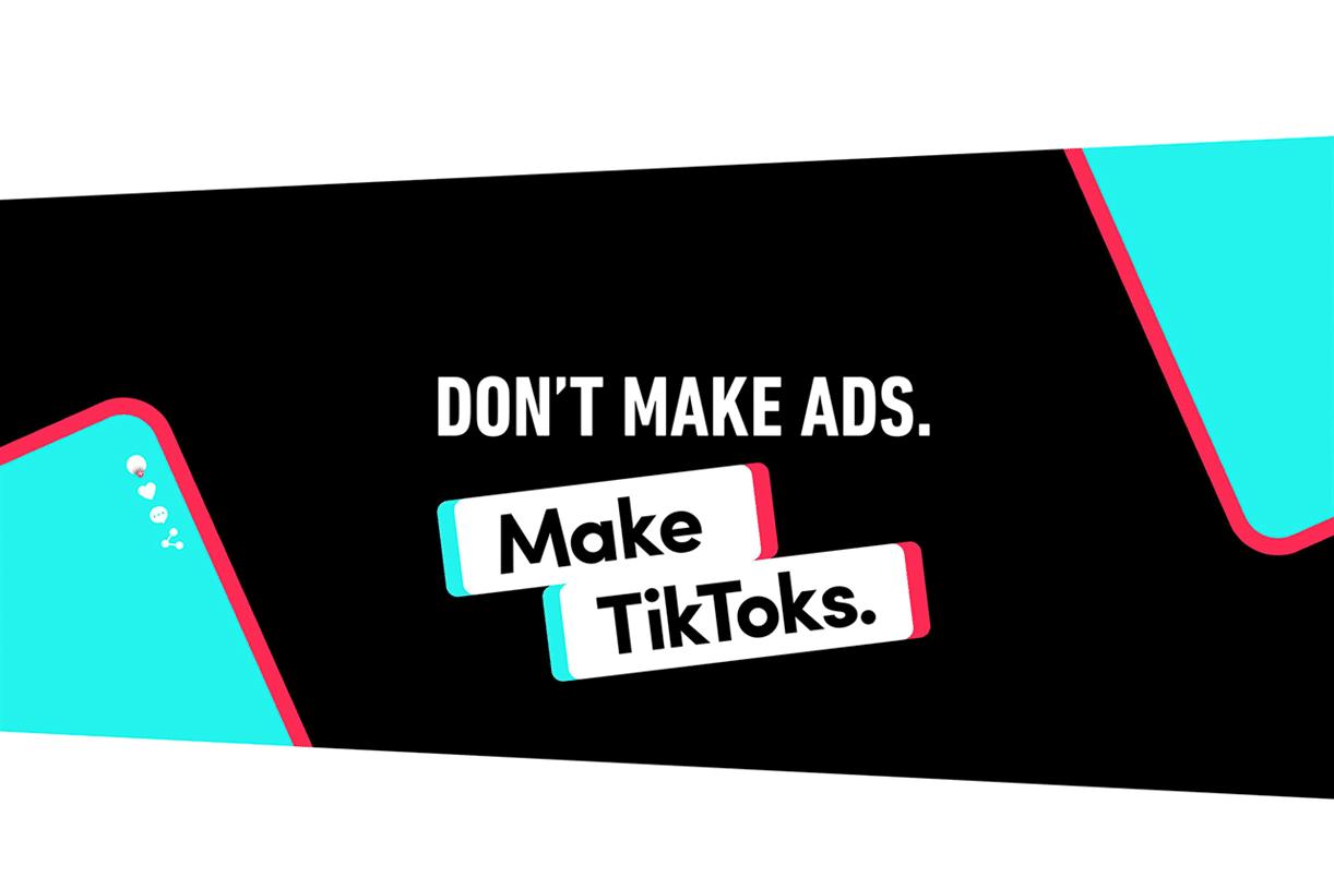 image with phrase dont make ads. make tiktoks